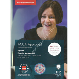 ACCA Paper-F9 Practice and Revision Kit Bpp 2014-15