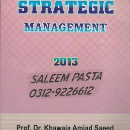 Strategic Management 2013 Prof. Dr. Khawaja Amjad Saeed