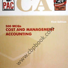 CA 500 MCQs Cost & Management Accounting 1st Edition PAC