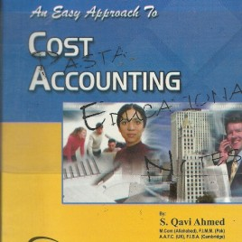 An Easy Approach to Cost Accounting B.Com II S. Qavi Ahmed