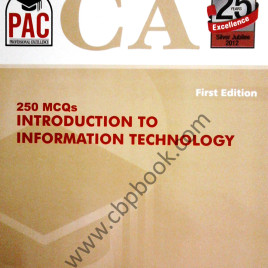 CA 250 MCQs Introduction to Information Technology 1st Edition PAC