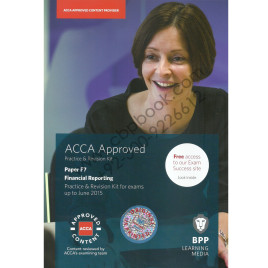 ACCA F7 Financial Reporting Revision Kit Bpp 2014-15