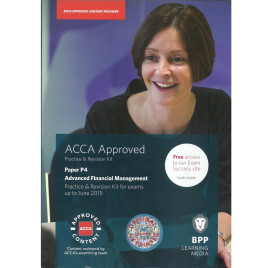 ACCA P4 Advanced Financial Management Kit Bpp 2014-15