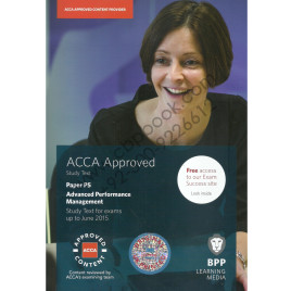 ACCA P5 Advanced Performance Management Text Bpp