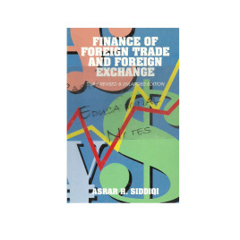 Finance of Foreign Trade and Foreign Exchange Asrar H. Siddiqi