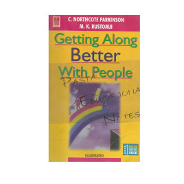 Getting Along Better With People C. Northcote Parkinson and M.k. Rustomji