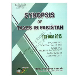 Synopsis of Taxes in Pakistan Tax Year 2015 29th Edition