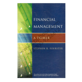 Financial Management A Primer Stephen R. Foerster Norton