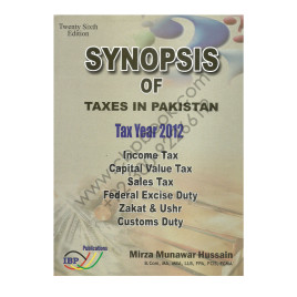 Synopsis of Taxes in Pakistan Tax Year 2012 26th Edition