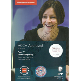 ACCA Paper F7 Financial Reporting (FR) Study Text 2015 UK Printed Bpp