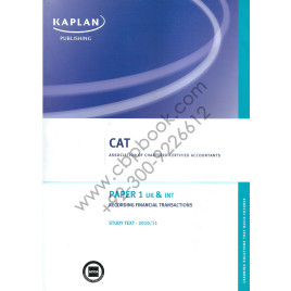 CAT Paper 1 UK & INT Recording Financial Transactions Study Text 2011 Kaplan