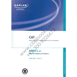 CAT Paper 6 INT Drafting Financial Statements Study Text 2010-2011 Kaplan