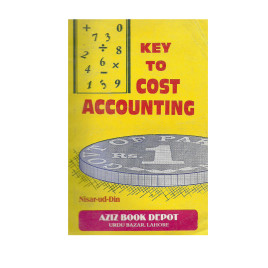 Key to Cost Accounting Nisar Ud Din Aziz Book Depot