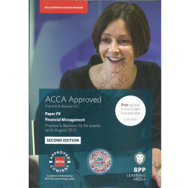 ACCA Paper F9 Financial Management Second Edition Revision Kit 2015 BPP