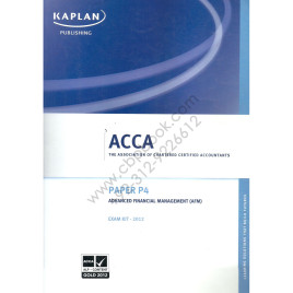 ACCA Paper P4 Advanced Financial Management Exam Kit 2012 Kaplan