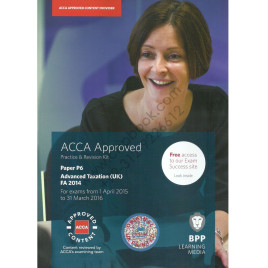 ACCA Paper P6 Advanced Taxation (UK) Practice & Revision Kit 2015-2016 BPP