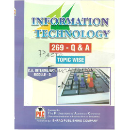 Information Technology 269 Questions and Answers Topic Wise PAC