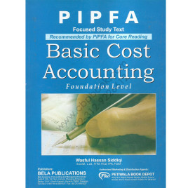 PIPFA Focused Study Text Basic Cost Accounting Wasful Hassan Siddiqi