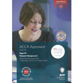 ACCA Paper F9 Financial Management Study Text UK Printed 2015 2016 BPP