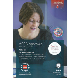 ACCA Paper P2 Corporate Reporting Practice & Revision Kit 2015 2016 BPP