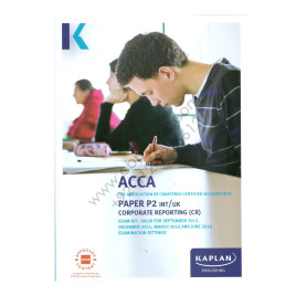 ACCA Paper P2 Corporate Reporting Complete Text 2015 2016 Kaplan