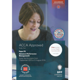 ACCA Paper P5 Advanced Performance Management Study Text 2015 2016 BPP