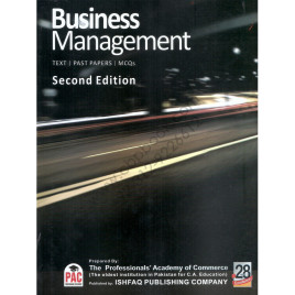 Business Management Text, Past Papers, Mcqs Second Edition Ishfaq Publishing PAC