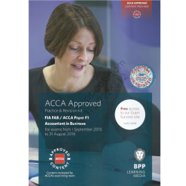 FIA FAB / ACCA Paper F1 Accountant in Business Practice & Revision Kit 2015 2016 BPP