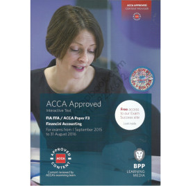FIA FFA / ACCA Paper F3 Financial Accounting Interactive Text 2015 2016 BPP