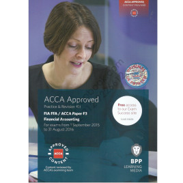 FIA FFA / ACCA Paper F3 Financial Accounting Practice & Revision Kit 2015 2016 BPP