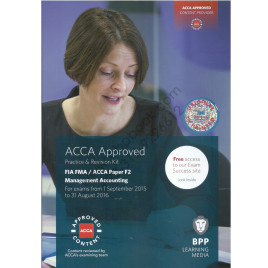 FIA FMA / ACCA Paper F2 Management Accounting Practice & Revision Kit 2015 2016 BPP