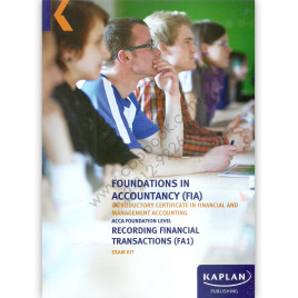 ACCA/FIA Recording Financial Transactions (FA1) Exam Kit 2015 Kaplan
