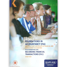 ACCA/FIA Recording Financial Transactions (FA1) Study Text 2015 Kaplan