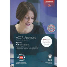 ACCA Paper F8 Audit and Assurance Practice and Revision Kit 2015 2016 BPP