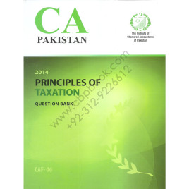 CA CAF 06 Principles of Taxation Question Bank 2014 ICAP