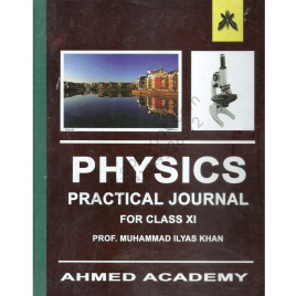 Physics Practical Journal 2015 For Class First Year By Prof. M. Ilyas Khan