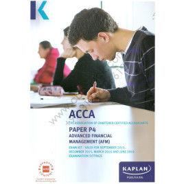 ACCA Paper P4 Advanced Financial Management Exam Kit 2015 2016 Kaplan