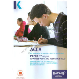 ACCA Paper P7 Advanced Audit and Assurance Exam Kit 2015 2016 Kaplan