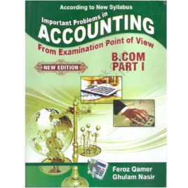 Important Problems in Accounting for B.Com Part I by Feroz Qamar