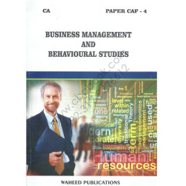 CA CAF 4 Business Management and Behavioural Studies 2015 Waheed Publications