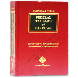 Huzaima & Ikram Federal Tax Laws of Pakistan 17th Edition 2015