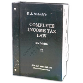 S.A. Salam's Complete Income Tax Law 8th Edition Volume II