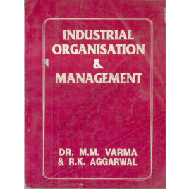 Industrial Organisation & Management By Dr. M.M. Verma & R.K. Aggarwal