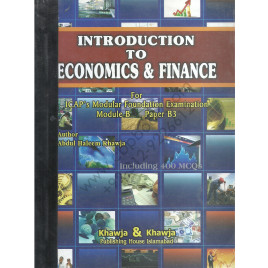 Introduction To Economics and Finance for ICAP's Module Foundation Examination module B paper B3