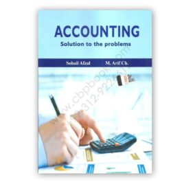 Accounting for B.Com 1 by Sohail Afzal and M Arif Ch (Solution)