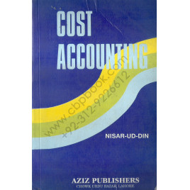 Cost Accounting Nisar-ud-Din Aziz Publishing