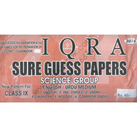 Iqra Sure Guess Papers Science Group 2016 New Pattern for Class IX (English / Urdu Medium)