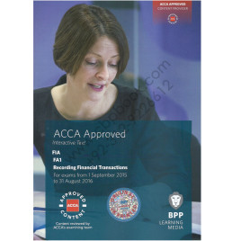 ACCA FIA FA1 Recording Financial Transation Study Text 2015 2016 BPP