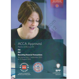 ACCA FIA FA1 Recording Financial Transations Revision Kit 2015 2016 BPP