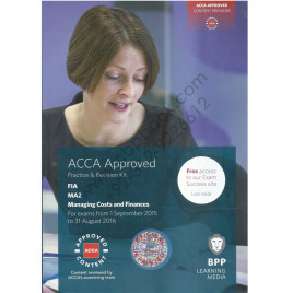 ACCA FIA MA2 Managing Costs & Finances Revision Kit 2015 2016 BPP